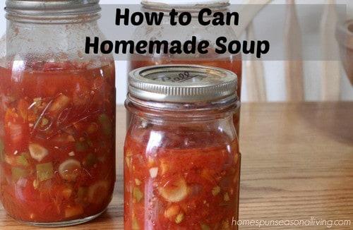 Home Canning Soup - Homespun Seasonal Living