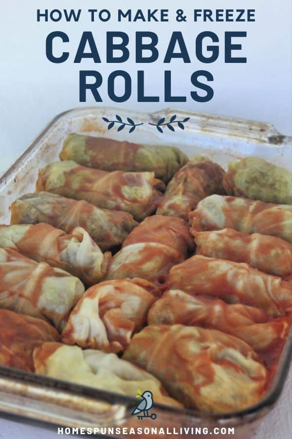 A glass baking tray full of cooked cabbage rolls covered in tomato juice with text overlay reading how to make & freeze cabbage rolls.
