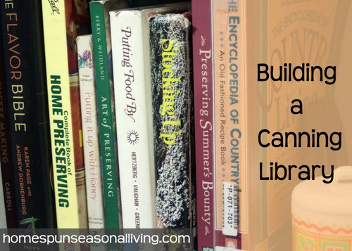 Building A Canning Library - Homespun Seasonal Living