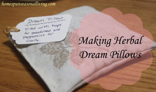 Making Herbal Dream Pillows - Homespun Seasonal Living
