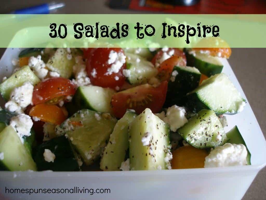 30 Salads to Inspire - Homespun Seasonal Living