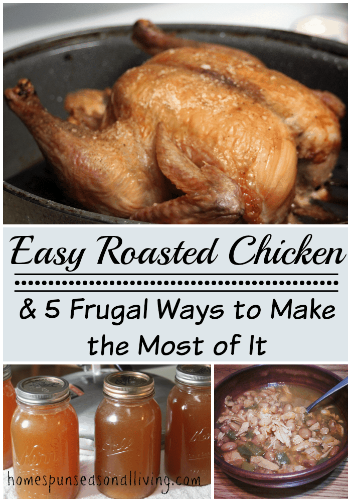 Easy raosted chicken and 5 frugal ways to make use of it.