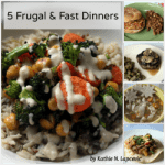 5 Frugal & Fast Dinners | Homespun Seasonal Living