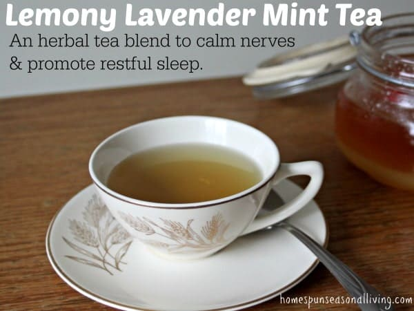 Mix up these homegrown herbs for a tasty lemony lavender mint tea to help soothe frazzled nerves and promote sleep.
