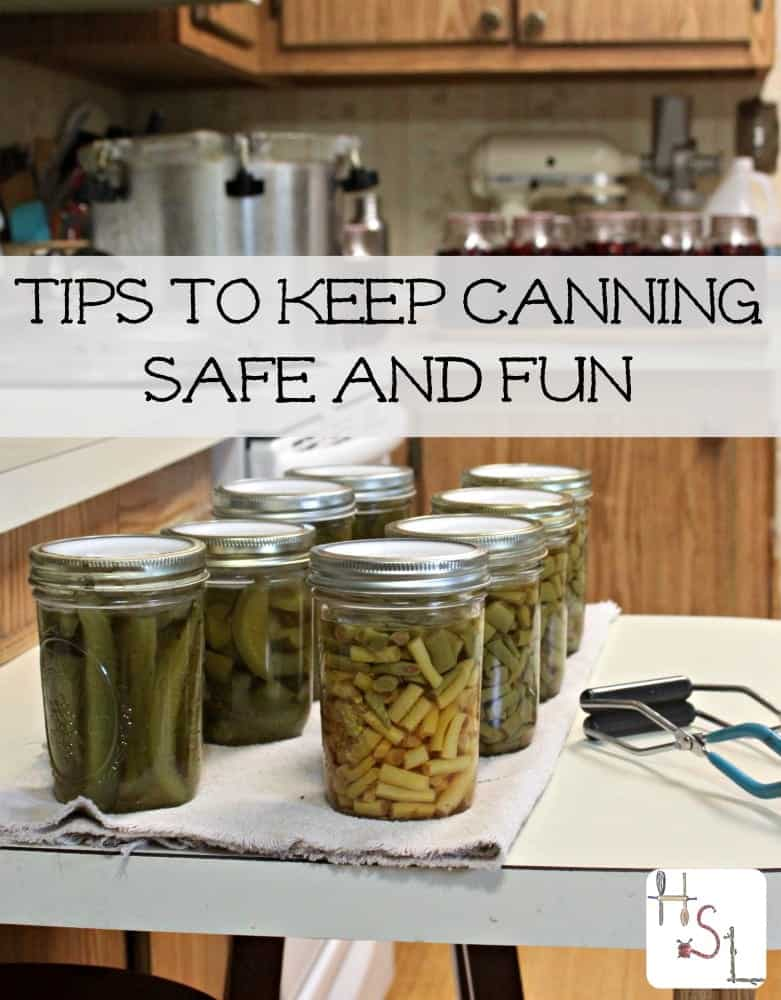 Enjoy the abundance of summer all year with these Tips to Keep Canning Safe and Fun.