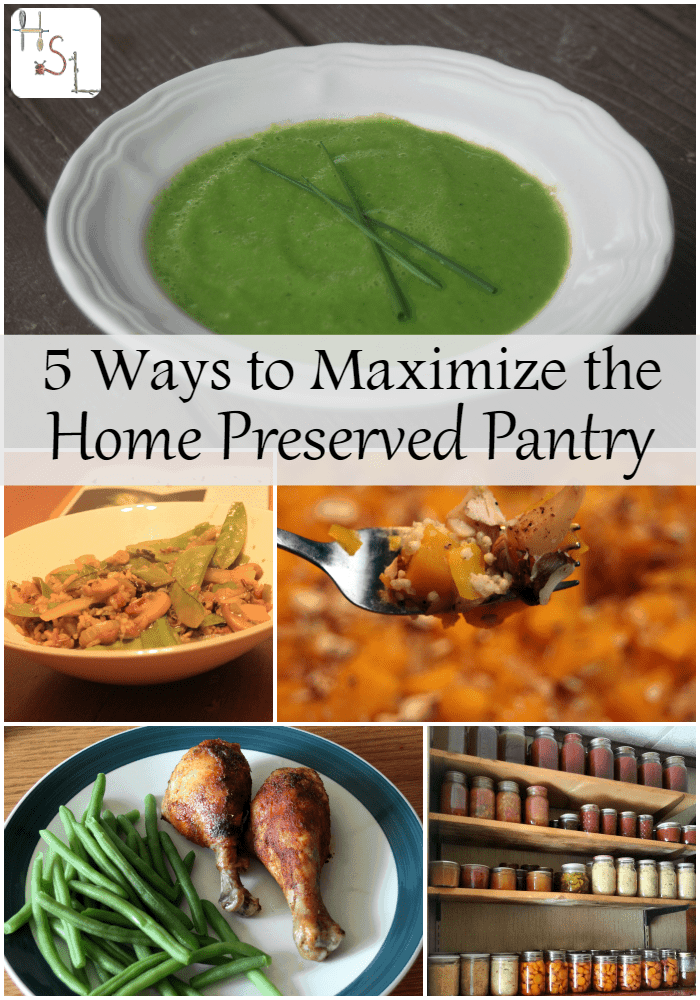 You worked hard canning, dehydrating, and freezing the abundance of summer now use it well with these 5 ways to maximize the home preserved pantry.