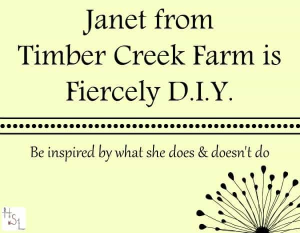 Janet from Timber Creek Farm is Fiercely DIY