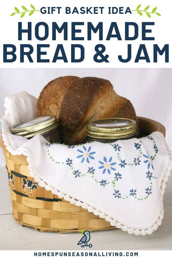 A basket filled with homemade jam and a loaf of bread with text overlay.
