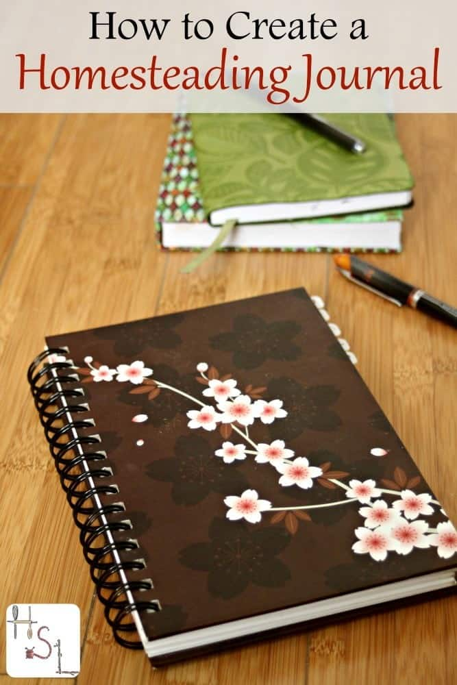 How to Create A Homesteading Journal