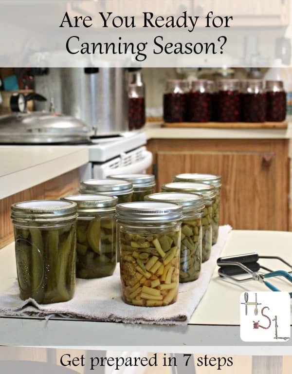 Get ready for canning season with these 7 steps sure to save time and energy and probably some money too by making the process smoother.