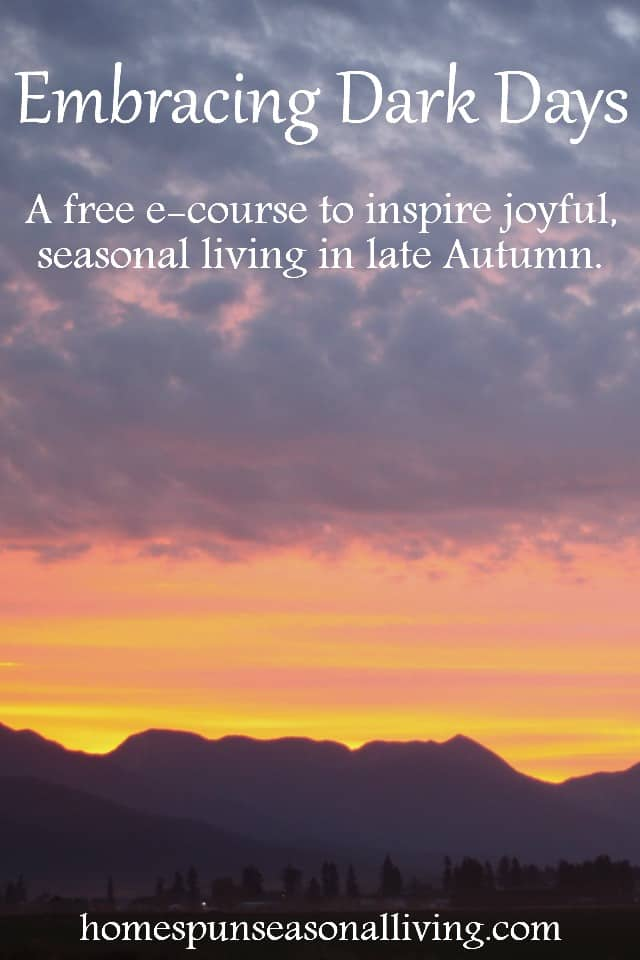 Join us for a free e-course to inspire joyful, seasonal living even when the daylight hours shrink.