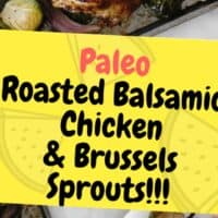 Paleo Roasted Balsamic Chicken & Brussels Sprouts