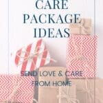 Wrapped packages in red, white, and brown paper tied with twine with text overlay stating: care package ideas - send love & care from home.