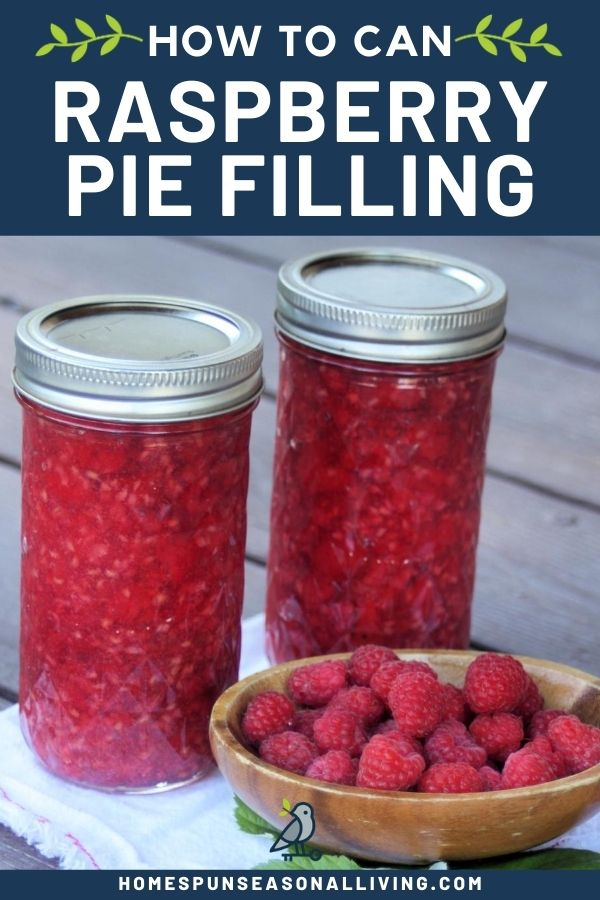 2 jars of raspberry pie filling sitting behind a wooden bowl full of fresh raspberries with text overlay.
