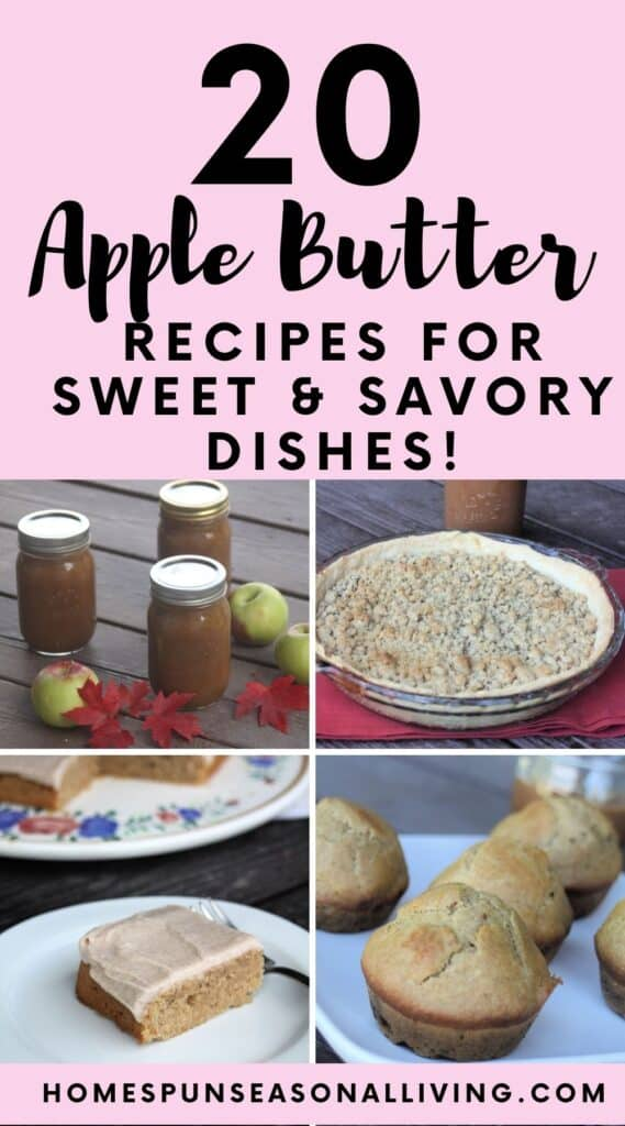 A collage of photos with jars of apple butter, an apple butter pie, apple butter bar on a white plate, and apple butter muffins sitting under text overlay stating: 20 Apple Butter Recipes for Sweet & Savory Dishes.