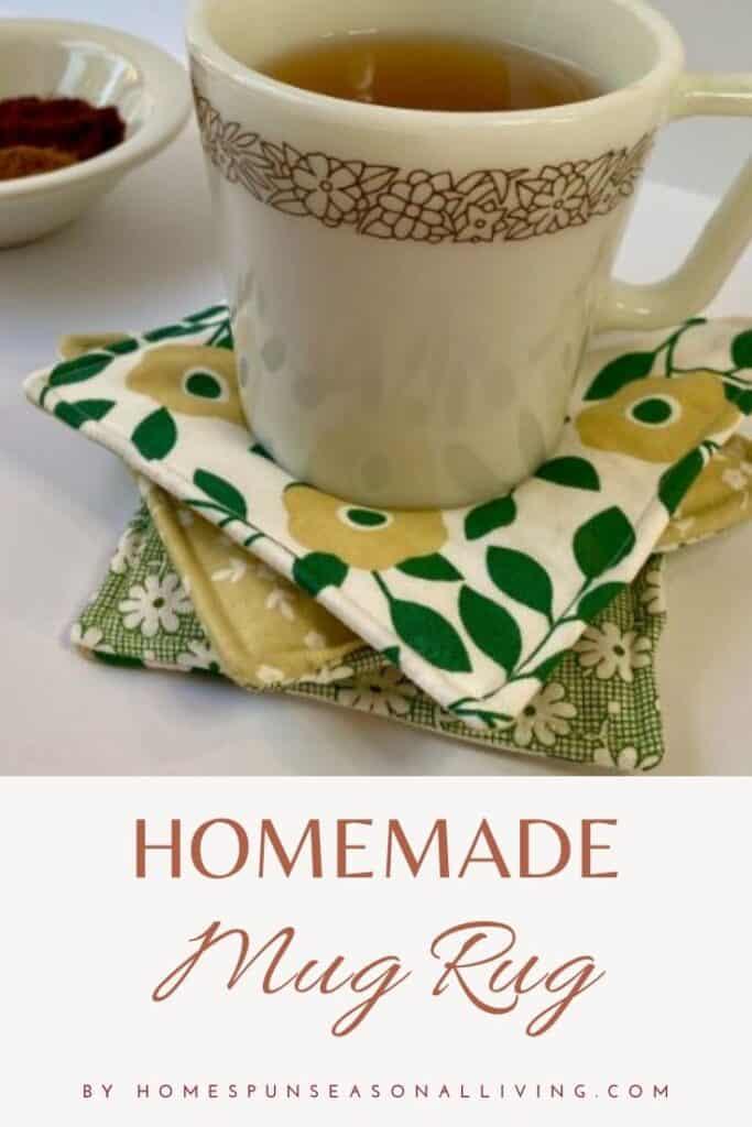 A mug of tea sitting on a stack of homemade mug rugs with text overlay reading: homemade mug rug.