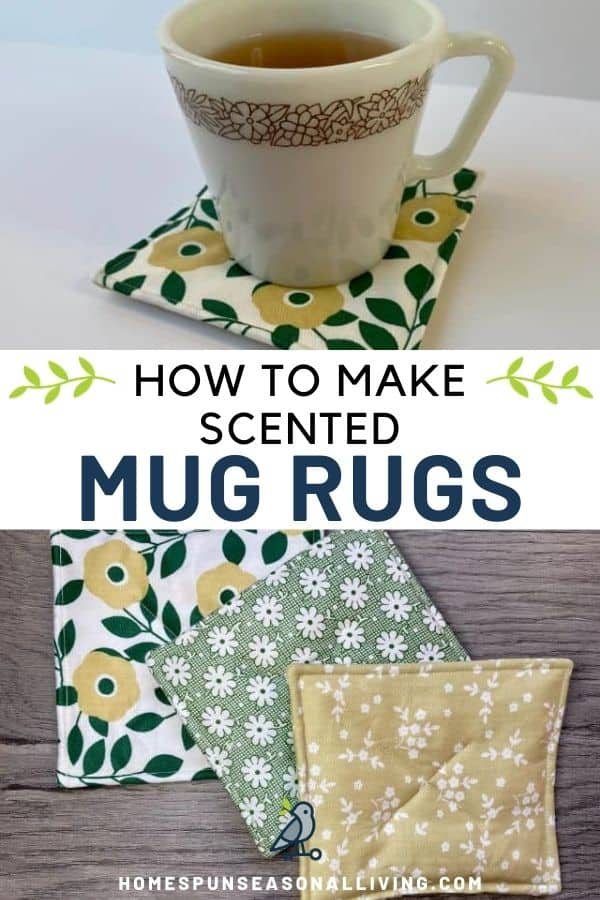A cup of tea sitting on a mug rug, text overlay reading how to make scented mug rugs, and 3 mug rugs spread out.