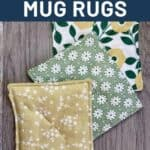 3 mug rugs spread out on a table with text overlay reading: how to make scented mug rugs.