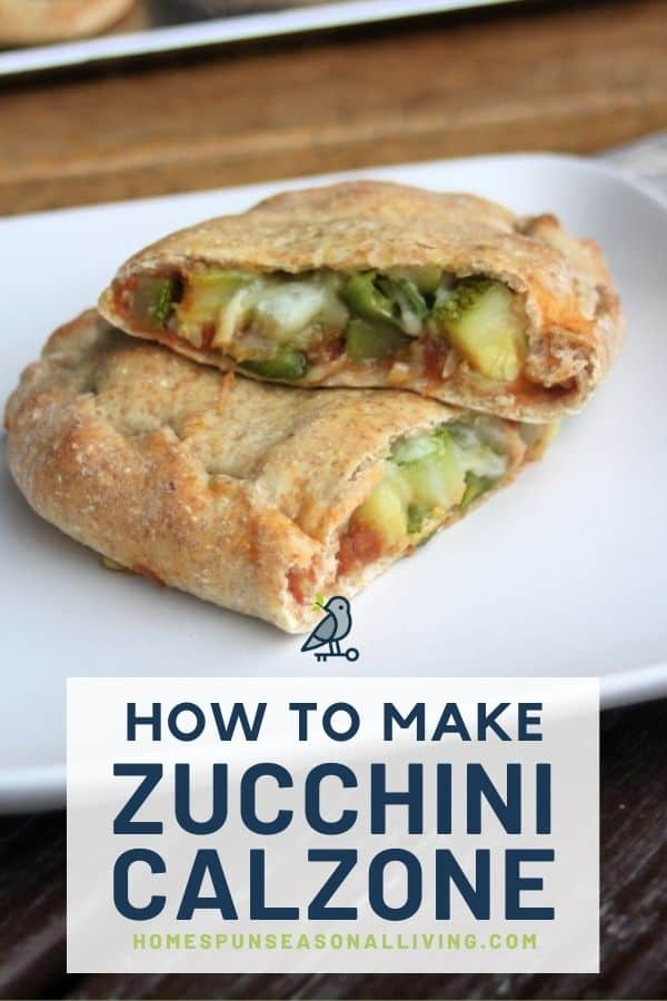 A zucchini calzone sliced in half exposing the vegetables inside the dough on a white plate with text overlay stating: how to make zucchini calzone.